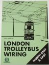 London Trolleybus Wiring - North East and East, by Keith Farrow